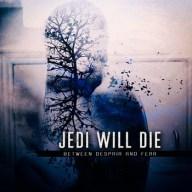 Jedi Will Die - Between Despair and Fear