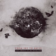 From Sky To Abyss - Last Impulse of the Dying Sun