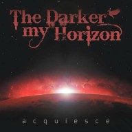 The Darker My Horizon - Aquiesce