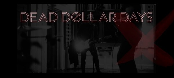 Band of the Day: Dead Dollar Days