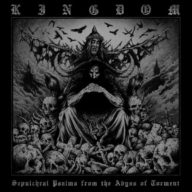 Kingdom - Sepulchral Psalms from the Abyss of Torment