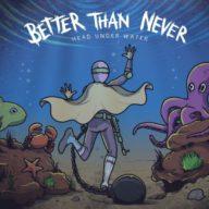 better-than-never-head-under-water