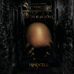 Album Review: Spreading the Disease – Mindcell