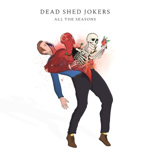 Album Review: Dead Shed Jokers – All the Seasons