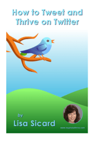 Lisa Sicard's how to tweet and thrive on Twitter
