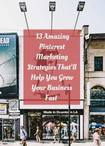 How to grow your business with Pinterest Marketing