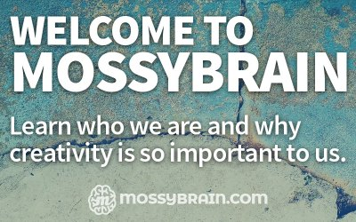 Welcome to MossyBrain