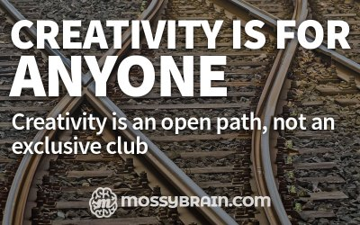 Creativity is for Anyone