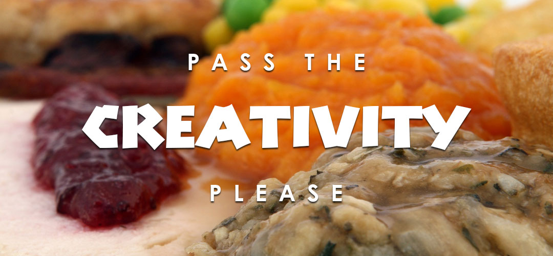 Pass The Creativity, Please!