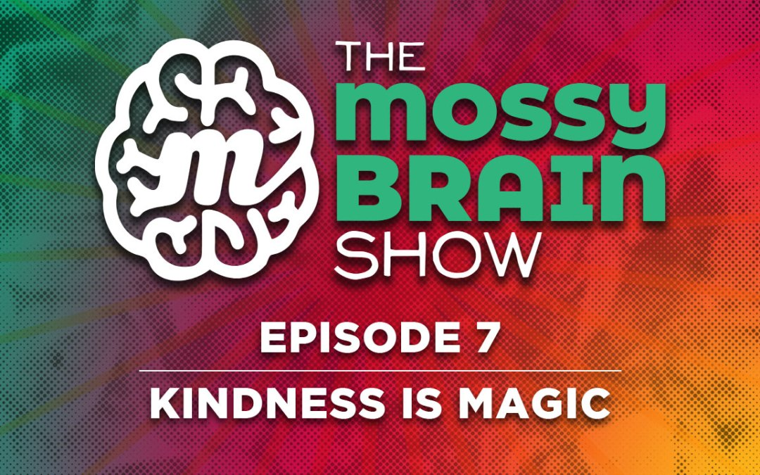 TMBS Episode 7 – Kindness is Magic