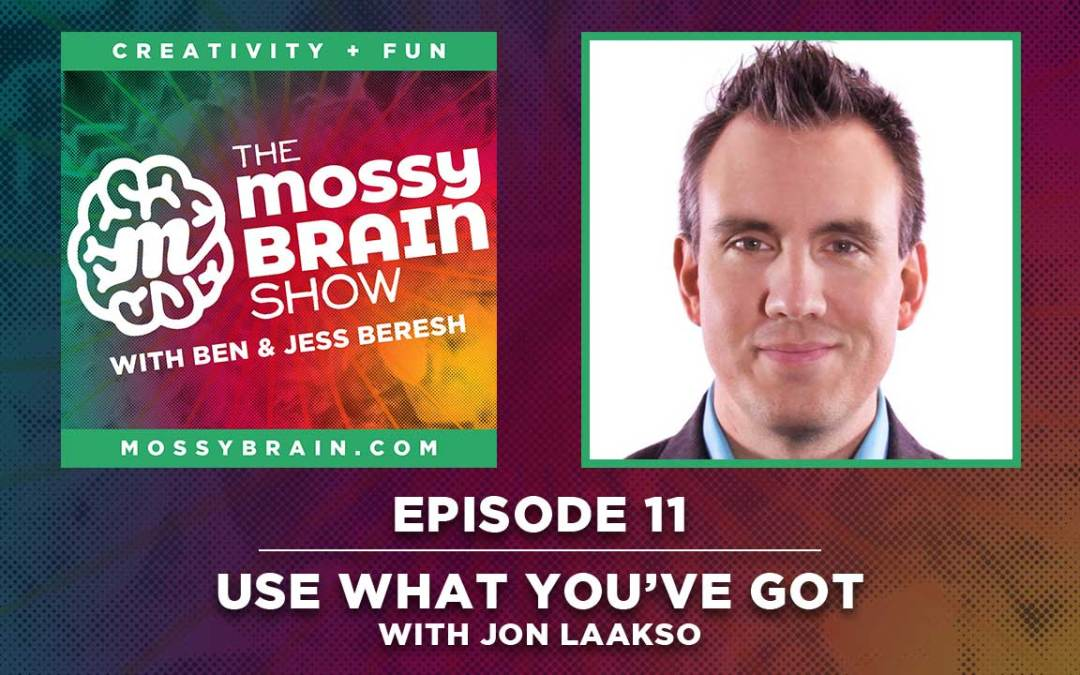 Episode 11 –  Use What You've Got with Jon Laakso