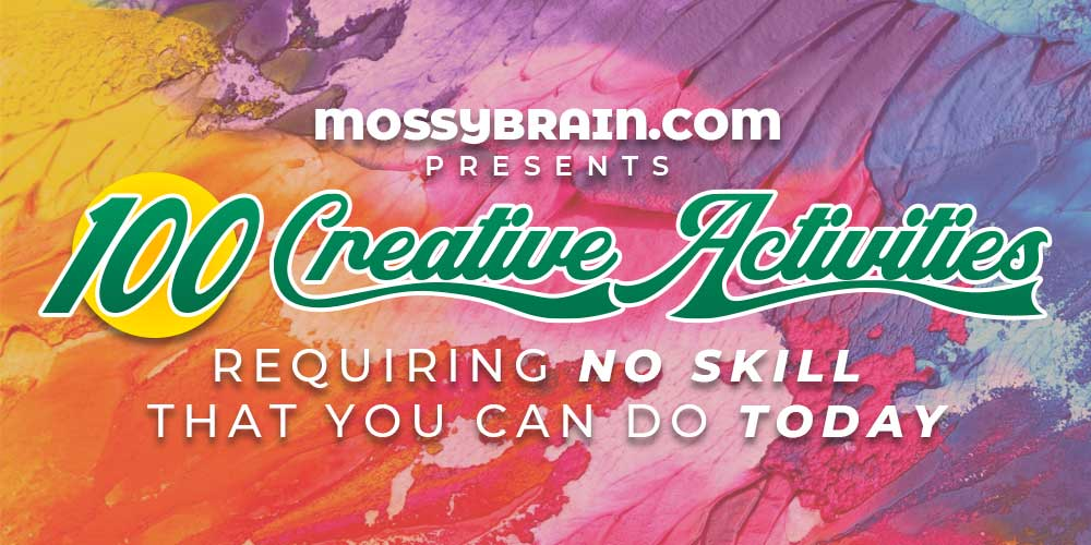 100 Creative Activities You Could Do Today