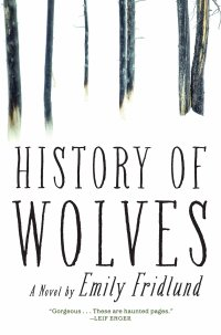 History of Wolves by Emily Friedland