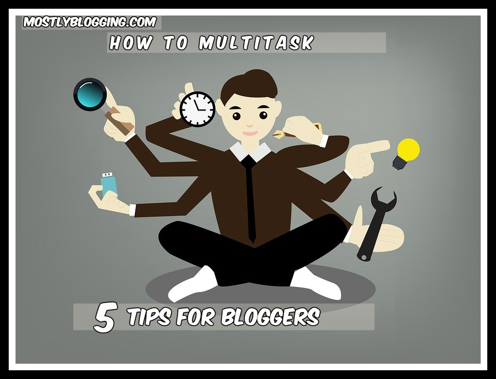 Multitasking is necessary for #bloggers