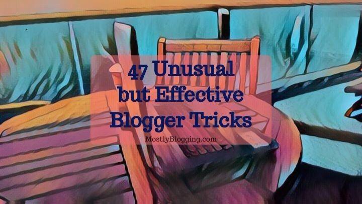 47 Best Proven Free Blogger Tricks