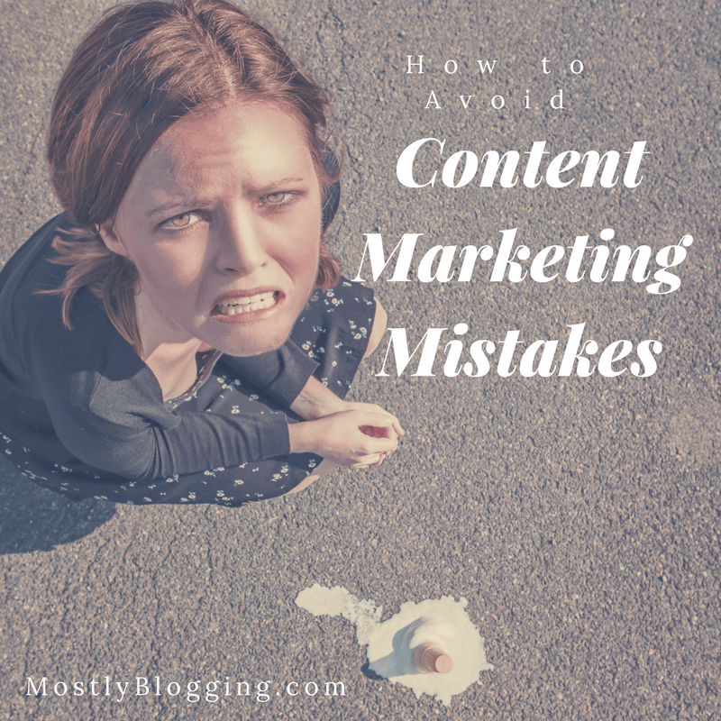 How to avoid 4 content marketing mistakes