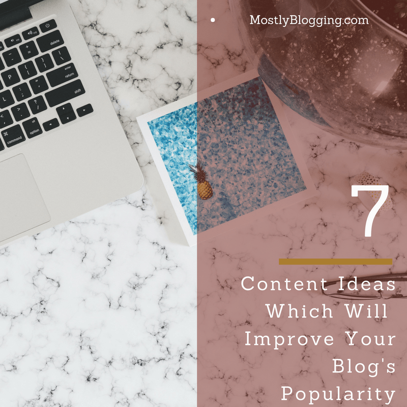 7 Types of Quality Content You Need to Create in 2018 by Mostly Blogging.