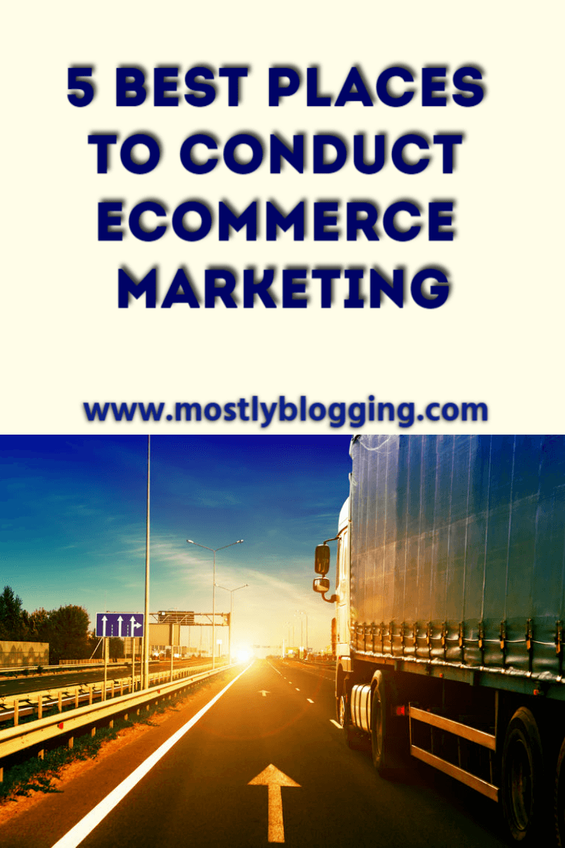 Ecommerce Marketing: How to Make Money in the 5 Best Places