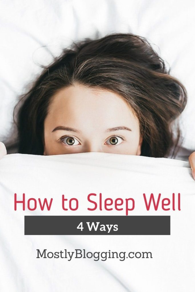 How to Sleep Well If You're a Blogger, 4 Practical Ways