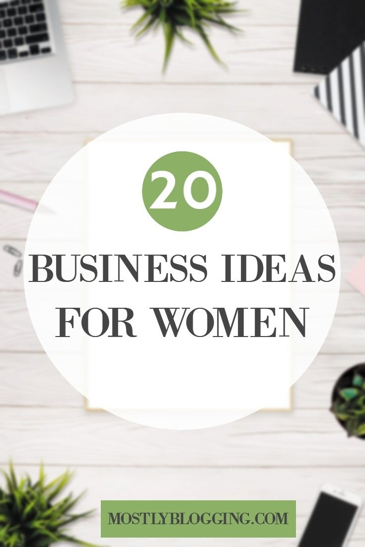 20 Business Ideas for Women: How to Easily Make More Money