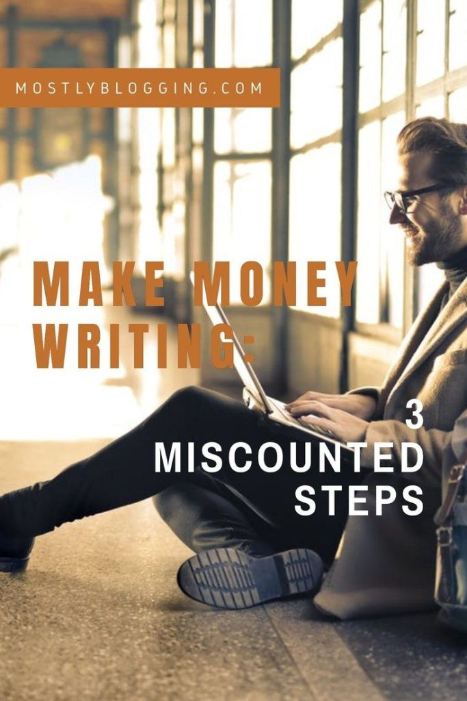Getting paid to write is probable if you follow these steps