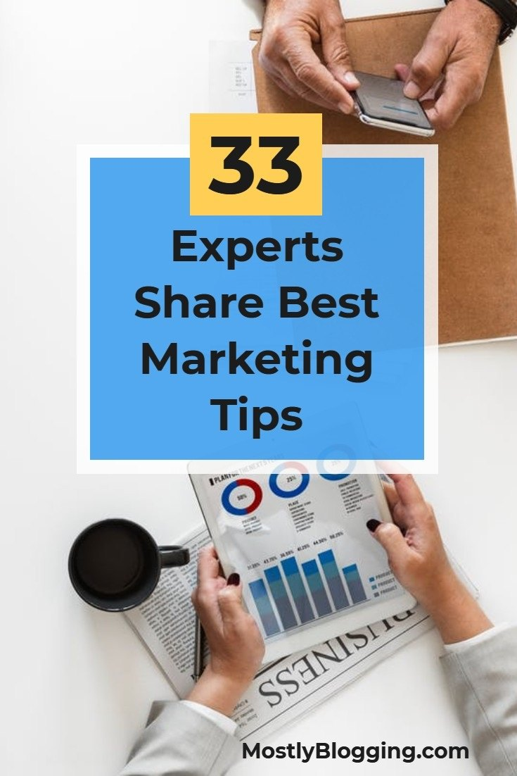 33 Experts Reveal the Best Ways to Market