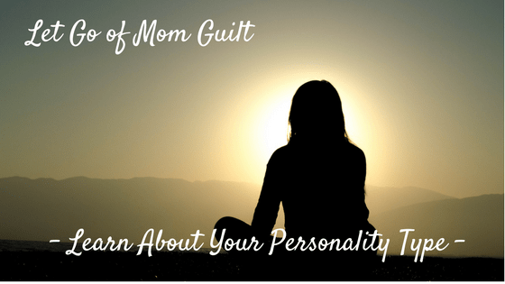 sitting woman silhouette - Text: Let Go of Mom Guilt Learn About Your Personality Type