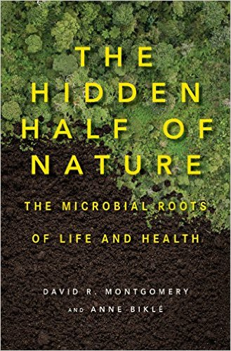Book cover of The Hidden Half of Nature: The Microbial Roots of Life and Health""