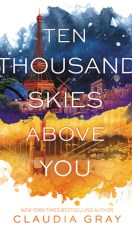 Cover of Ten Thousand Skies Above You by Claudia Gray
