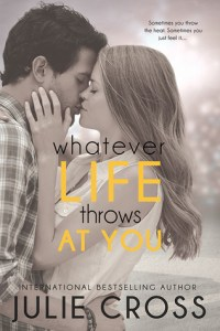 Whatever Life Throws At You by Julie Cross book cover