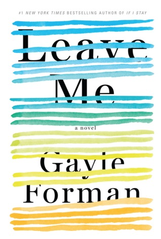 Leave Me by Gayle Forman | ARC Review