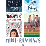 Mini-Reviews: Wires and Nerve, Lessons in Falling, Romeo and What's Her Name, The Inside of Out