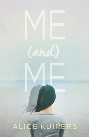 Giveaway + Guest Post : Me (and) Me by Alice Kuipers | Blog Tour