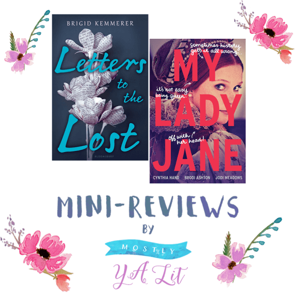 Highly Recommended: Letters to the Lost & My Lady Jane | Mini-Reviews