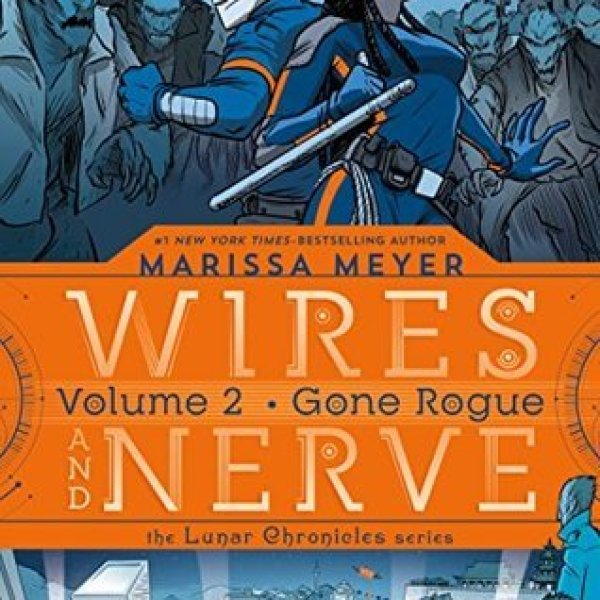 Wires and Nerve, Volume 2: Going Rogue by Marissa Meyer | Review