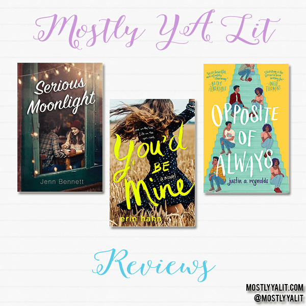 Serious Moonlight, You'd Be Mine, and Opposite of Always | Quick Thoughts on New Releases