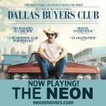PHILOMENA and DALLAS BUYERS CLUB Are Hits at THE NEON!