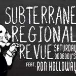 Subterranean's Regional Revue is best bet for weekend entertainment!