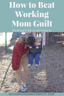 How to Beat Working Mom Guilt
