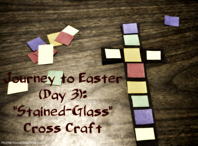 Journey To Easter Day 3 Stained Glass Cross Craft