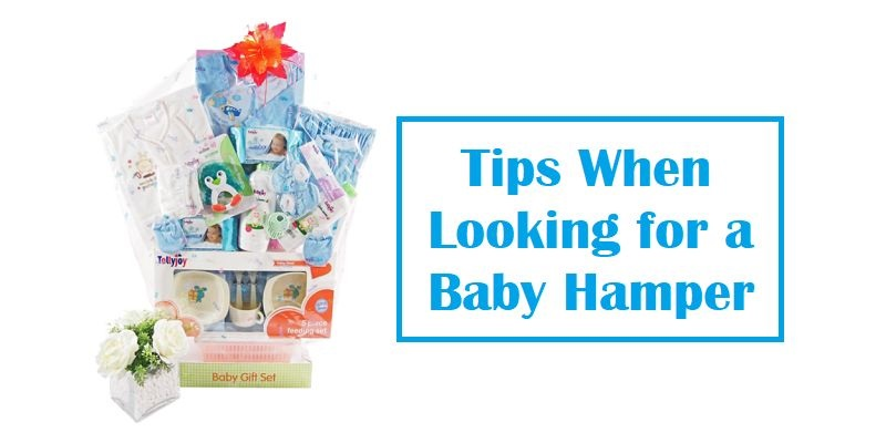 Tips When Looking for a Baby Hamper