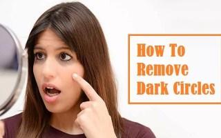 How To Remove Dark Circles