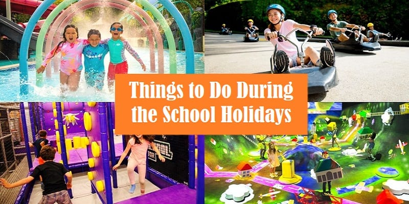 Things to Do During the School Holidays