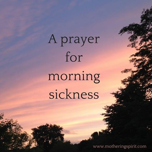 a prayer for morning sickness | Mothering Spirit