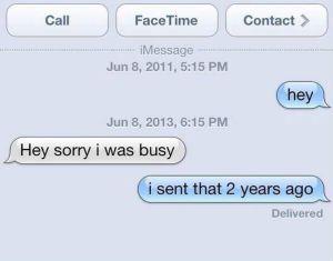 internet marketing - hey-sorry-i-was-busy-text