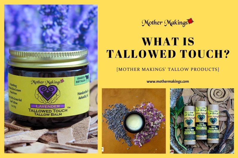 What is Tallowed Touch? [Mother Makings' Tallow Products]