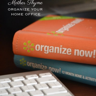 Organize Now!  Organize Your Home Office