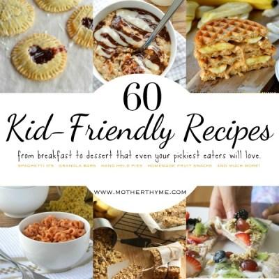 60 Kid-Friendly Recipes
