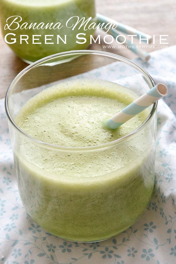 Banana Mango Green Smoothie -- www.motherthyme.com