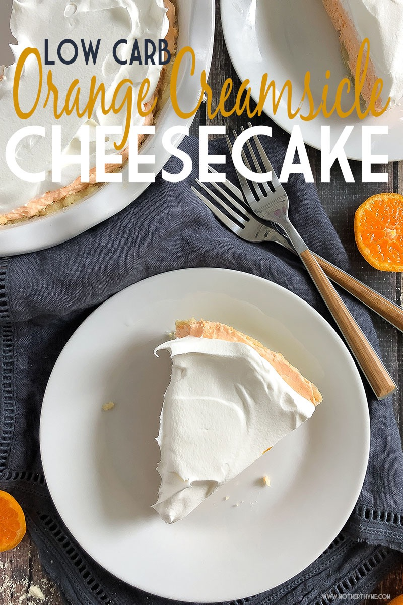 LOW CARB ORANGE CREAMSICLE CHEESECAKE